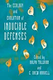 The Ecology and Evolution of Inducible Defenses (English Edition)