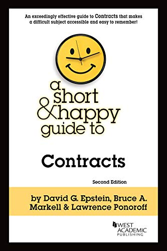 Compare Textbook Prices for A Short and Happy Guide to Contracts Short & Happy Guides 2 Edition ISBN 9781640207523 by Epstein, David,Markell, Bruce,Ponoroff, Lawrence