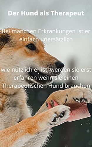 Der Hund als Therapeut, bei manchen Erkrankungen ist er einfach unersätzlich, wie nützlich er ist, werden sie erst erfahren, wenn sie einen Therapeutischen Hund brauchen.