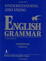 Understanding and Using English Grammar: Workbook B