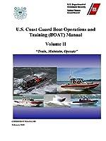 U.S. Coast Guard Boat Operations and Training (BOAT) Manual - Volume II (COMDTINST M16114.32E) February 2020 Edition
