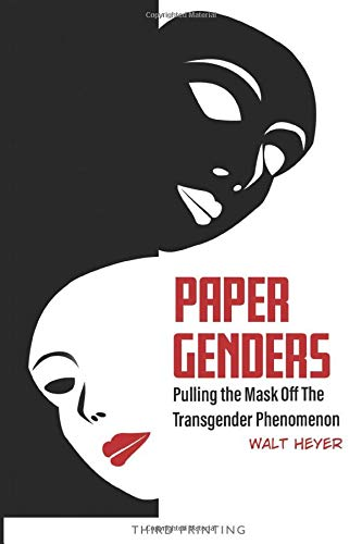 Image of Paper Genders: Pulling the Mask Off the Transgender Phenomenon