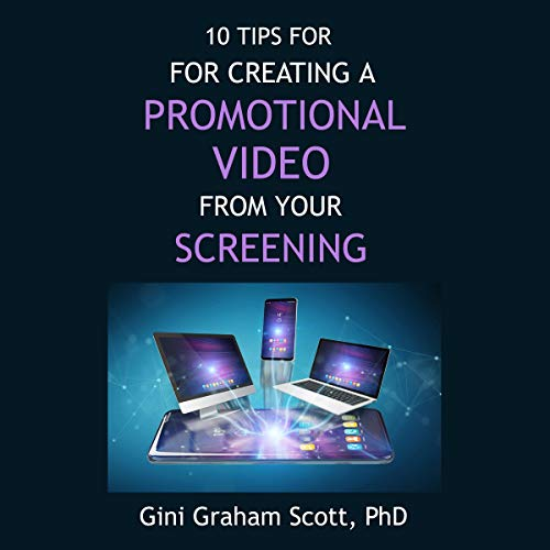 10 Tips for Creating a Promotional Video from Your Screening cover art