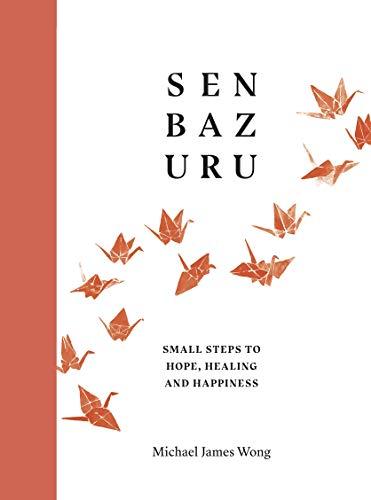 Senbazuru: Small Steps to Hope, Healing and Happiness (English Edition)