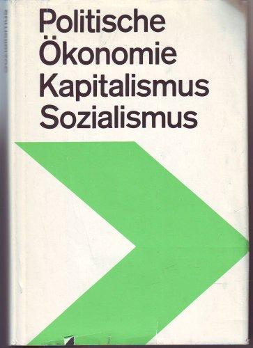 Politische Ökonomie des Kapitalismus und des Sozialismus : Lehrbuch für das marxistisch-leninistische Grundlagenstudium.