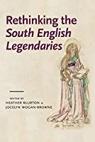 Rethinking the South English Legendaries (Manchester Medieval Literature and Culture)