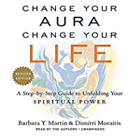 Change Your Aura Change Your Life: A Step-by-Step Guide to Unfolding Your Spiritual Power Revised Edition【洋書】 [並行輸入品]