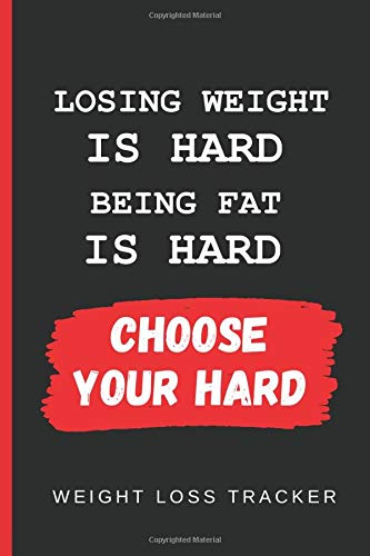 CHOOSE YOUR HARD: WEIGHT LOSS TRACKER | KEEP TRACK OF YOUR WEIGHT | Gifts for people on a diet | Fit