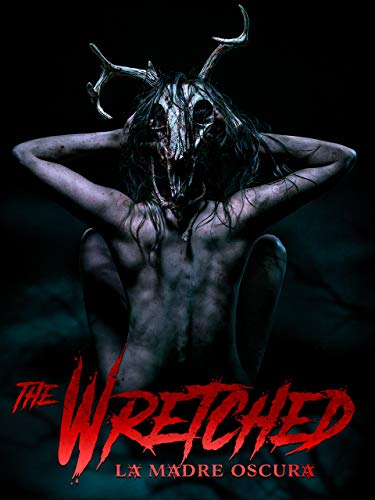The Wretched: La Madre Oscura