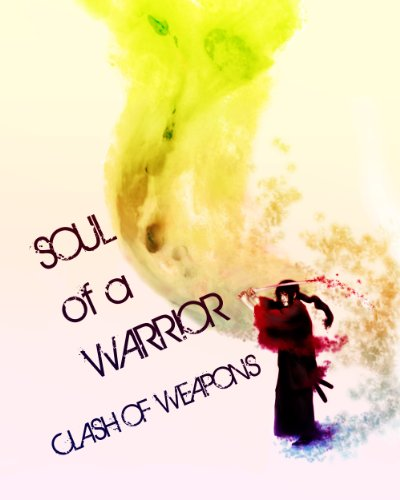 Soul of a warrior (English Edition)
