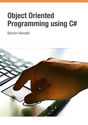 Object Oriented Programming: Using C#