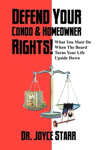 Defend Your Condo & Homeowner Rights! What You Must Do When the Board Turns Your Life Upside Down