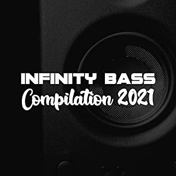 INFINITY BASS COMPILATION 2021