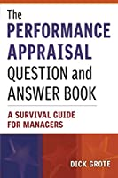 The Performance Appraisal Question and Answer Book: A Survival Guide for Managers