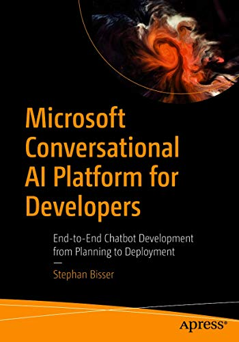 Microsoft Conversational AI Platform for Developers: End-to-End Chatbot Development from Planning to Deployment (English Edition)