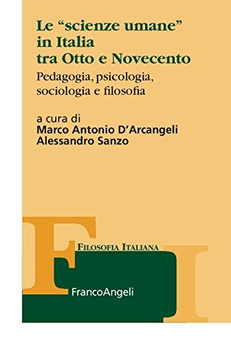 Le «scienze umane» in Italia tra Otto e Novecento. Pedagogia, psicologia, sociologia e filosofia