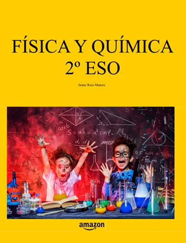 Física y Química 2º ESO (Libros de texto de Física y Química de Secundaria y Bachillerato al alcance de todos)