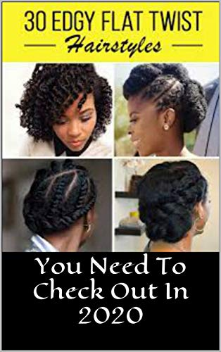 30 Edgy Flat Twist Hairstyles You Need To Check Out In 2020: You Need To Check Out In 2020