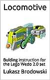 Locomotive: Building instruction for the Lego Wedo 2.0 set (English Edition)