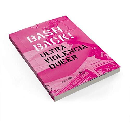 Bash Back: Ultra violência queer