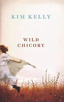 Wild Chicory by [Kim Kelly]