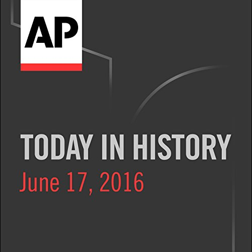 Today in History: June 17, 2016 cover art