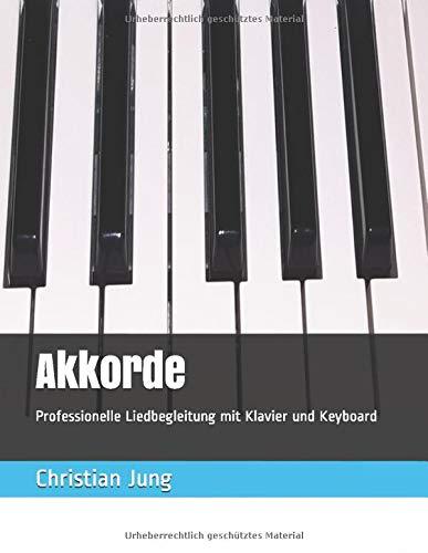 Akkorde: Professionelle Liedbegleitung mit Klavier und Keyboard