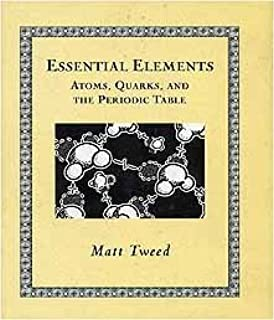 Essential Elements: Atoms, Quarks, and the Periodic Table (Mathemagical Ancient Wizdom)