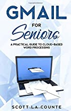 Gmail For Seniors: The Absolute Beginners Guide to Getting Started With Email (Tech For Seniors)
