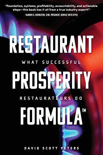 Restaurant Prosperity Formula(tm): What Successful Restaurateurs Do