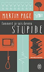 Comment je suis devenu stupide de Martin Page