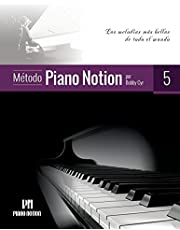Método Piano Notion Libro 5: Las melodías más bellas de todo el mundo (Método Piano Notion / Español)