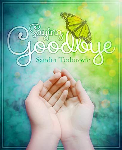 Saying Goodbye (English Edition)