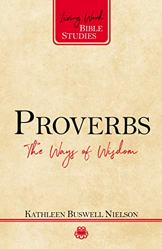 Proverbs: The Ways of Wisdom