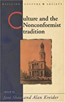 Culture and Nonconformist Tradition (Religion, Culture, and Society)