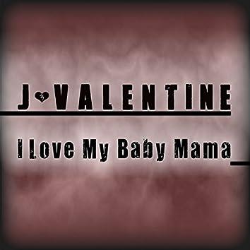 I Love My Baby Mama - Single