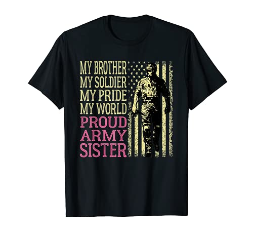 My Brother My Soldier Hero Proud Army Sister Military Sis T-Shirt