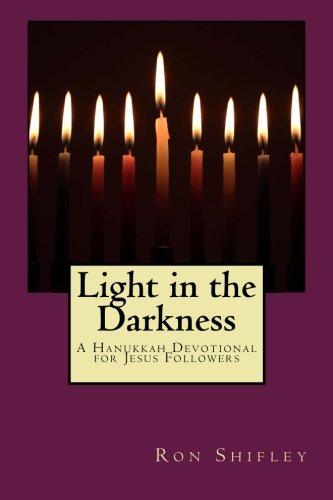 Light in the Darkness: A Hanukkah Devotional for Jesus Followers