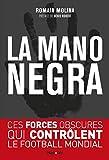 La mano negra - Ces forces obscures qui contrôlent le football mondial - Format Kindle - 9782755646542 - 10,99 €