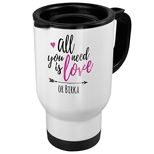 printplanet Thermobecher weiß mit Namen Birka - Motiv All You Need is Love - Coffee to Go Becher, Thermo-Tasse