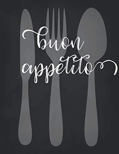 Buon Appetito: Quaderno per ricette da scrivere per rendere la cucina più facile e divertente