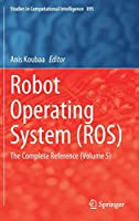Robot Operating System (ROS): The Complete Reference (Volume 5) Front Cover