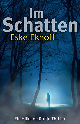Im Schatten: Ein Hilka de Bruijn Krimi (German Edition)