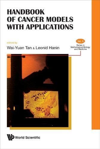Leonid, H: Handbook Of Cancer Models With Applications (Mathematical Biology and Medicine, Band 9)