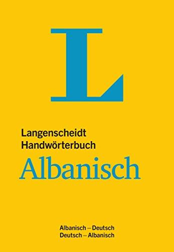 Langenscheidt Handwörterbuch Albanisch - für Schule, Studium und Beruf: Albanisch-Deutsch/Deutsch-Albanisch (Langenscheidt Handwörterbücher)