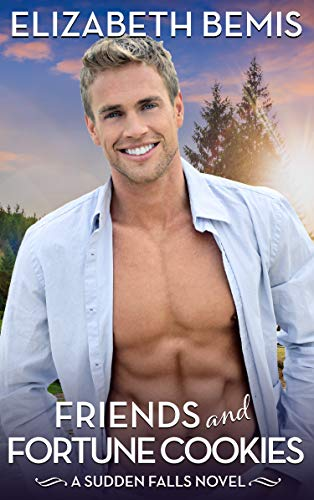 Friends & Fortune Cookies: A Sudden Falls Novel