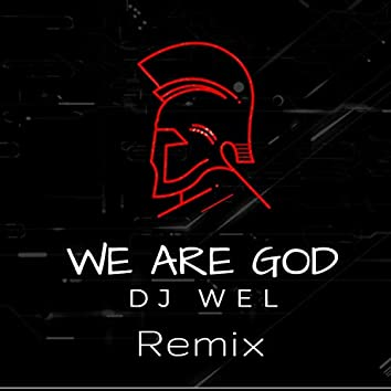 We Are God (Remix)