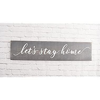 Grey Let's Stay Home Wooden Sign - Rustic Handmade Decor - Family Room Wood Plaques