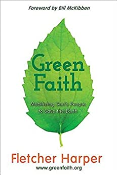 GreenFaith: Mobilizing God's People to Save the Earth by [Fletcher Harper, William McKibben]