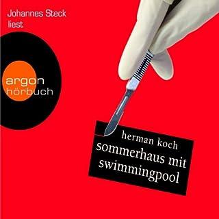 Sommerhaus mit Swimmingpool                   Autor:                                                                                                                                 Herman Koch                               Sprecher:                                                                                                                                 Johannes Steck                      Spieldauer: 7 Std. und 21 Min.     117 Bewertungen     Gesamt 3,8